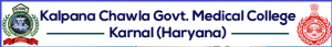 Kalpana Chawla Govt Medical College Recruitment 2019
