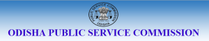 Odisha Public Service Commission Recruitment 2019